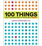 img - for [(100 Things Every Designer Needs to Know About People: What Makes Them Tick? )] [Author: Susan Weinschenk] [Apr-2011] book / textbook / text book