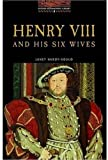 The Oxford Bookworms Library: Stage 2: 700 Headwords Henry VIII and his Six Wives (0194229750) by Hardy-Gould, Janet