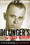 img - for Dillinger's Wild Ride: The Year That Made America's Public Enemy Number One book / textbook / text book