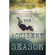 The Accident Season (       UNABRIDGED) by Moïra Fowley-Doyle Narrated by Colby Minifie
