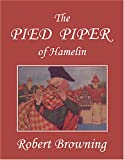 The Pied Piper of Hamelin, Illustrated by Hope Dunlap (Yesterdays Classics)