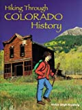 Hiking Through Colorado History: An Activity Book for Ages 7-12 [Paperback]