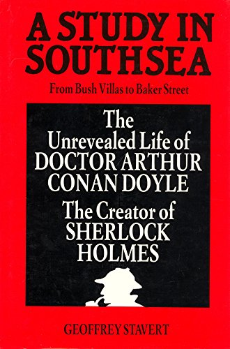 Study in Southsea: Portsmouth Life of Doctor Arthur Conan Doyle