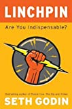 Linchpin: Are You Indispensable? by Godin, Seth 2nd (second) edition [Hardcover(2010)]