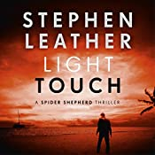 Light Touch: The 14th Spider Shepherd Thriller | Stephen Leather