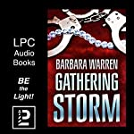 The Gathering Storm: The Truth Can Set You Free. It Can Also Kill You | Barbara Warren