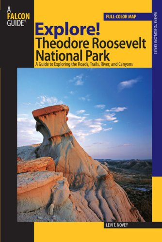Explore! Theodore Roosevelt National Park