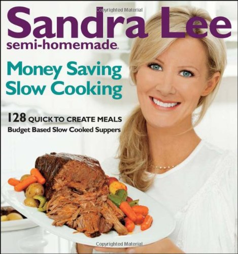Semi-Homemade Money-Saving Slow-Cooking: 128 Quick-To-Cook Meals front-495587