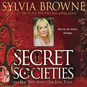Secret Societies...and How They Affect Our Lives Today | [Sylvia Brown]