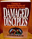 img - for Damaged Disciples: Casualties of Authoritarian Churches and the Shepherding Movement book / textbook / text book