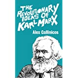 Revolutionary Ideas of Karl Marx, Theby Alex Callinicos