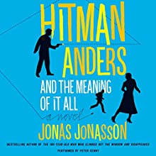 Hitman Anders and the Meaning of It All Audiobook by Jonas Jonasson Narrated by Peter Kenny