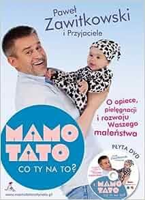 Mamo Tato Co Ty Na To (Polska wersja jezykowa): Pawel Zawitkowski