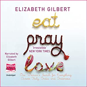 Eat, Pray, Love | [Elizabeth Gilbert]