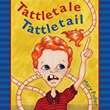 Tattletale, Tattletail (       UNABRIDGED) by Mary Fuller Narrated by Melissa Madole