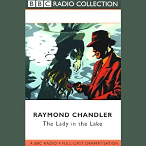 The Lady in the Lake (Dramatized) | [Raymond Chandler]