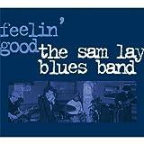 echange, troc The Sam Lay Blues Band - Feelin' Good