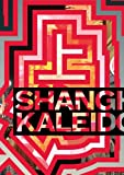 Shanghai Kaleidoscope (0888544618) by Phillips, Christopher