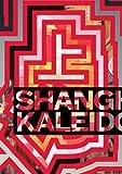 Shanghai Kaleidoscope (0888544618) by Phillips, Christopher
