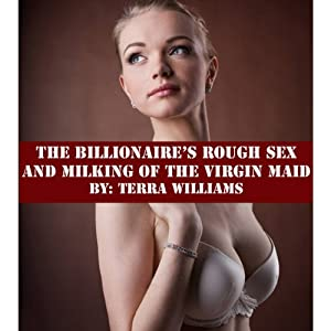 The Billionaire's Rough Sex and Milking of the Virgin Maid | [Terra Williams]