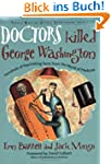 Doctors Killed George Washington: Hun...