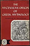img - for The Mycenaean Origin of Greek Mythology (The Norton Library) book / textbook / text book