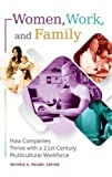 img - for Women, Work, and Family: How Companies Thrive with a 21st-Century Multicultural Workforce book / textbook / text book
