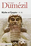 Mythe et epopee (Bibliotheque des sciences humaines) (French Edition) (2070736563) by Dumezil, Georges