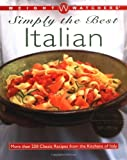 Weight Watchers Simply the Best Italian: More than 250 Classic Recipes from the Kitchens of Italy (0028635264) by Weight Watchers