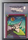 Children of Infinity: Original Science Fiction Stories for Young Readers (0531025993) by Elwood, Roger