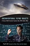 img - for Unconventional Flying Objects: A Former NASA Scientist Explains How UFOs Really Work book / textbook / text book