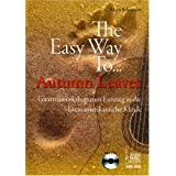 "The Easy Way To ... Autumn Leaves, m. Audio-CDvon ""Silvio Schneider"""