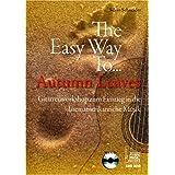 """The Easy Way To... Autumn Leaves: Gitarrenworkshop zum Einstieg in die lateinamerikanische Musikvon """"Silvio Schneider"""""""
