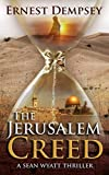 The Jerusalem Creed: A Sean Wyatt Thriller