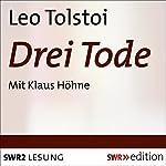 Drei Tode   Leo Tolstoi