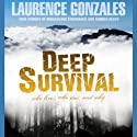 Deep Survival: True Stories of Miraculous Endurance and Sudden Death (       UNABRIDGED) by Laurence Gonzales Narrated by Stefan Rudnicki