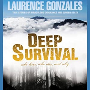 Deep Survival: True Stories of Miraculous Endurance and Sudden Death | [Laurence Gonzales]
