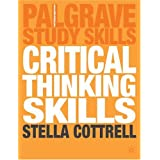Critical Thinking Skills: Developing Effective Analysis and Argument (Palgrave Study Skills)by Dr Stella Cottrell