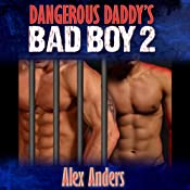 Dangerous Daddy's Bad Boy #2 | [Alex Anders]