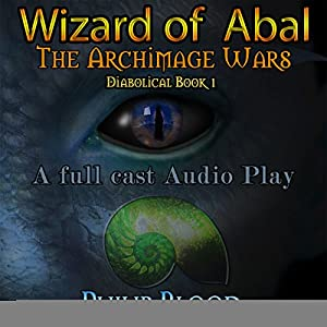 Wizard of Abal (The Archimage Wars, Book 1) - Philip Blood