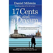 17 Cents and a Dream (       UNABRIDGED) by Daniel Milstein Narrated by Ray Allaire