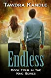 ENDLESS (King Series Book 4)