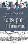 Passeport à l'Iranienne par Tajadod