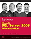 img - for Beginning Microsoft SQL Server 2008 Administration book / textbook / text book