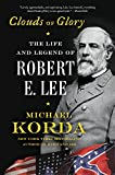 img - for Clouds of Glory: The Life and Legend of Robert E. Lee book / textbook / text book