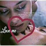 "Love Me... (The Most Beautiful Love Songs)von ""Various"""