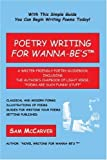 img - for Poetry Writing For Wanna-Be's: A Writer-Friendly Guidebook Including the Author?s Chapbook of Light Verse, ?Poems Are Such Funny Stuff? by McCarver, Sam (2006) Paperback book / textbook / text book