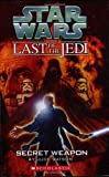 Secret Weapon (Star Wars: Last of the Jedi, Book 7) (0439681405) by Watson, Jude