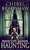 Rosecliff Manor Haunting (Addison Lockhart Book 2)