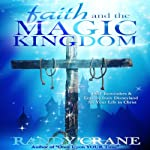 Faith and the Magic Kingdom | Randy Crane